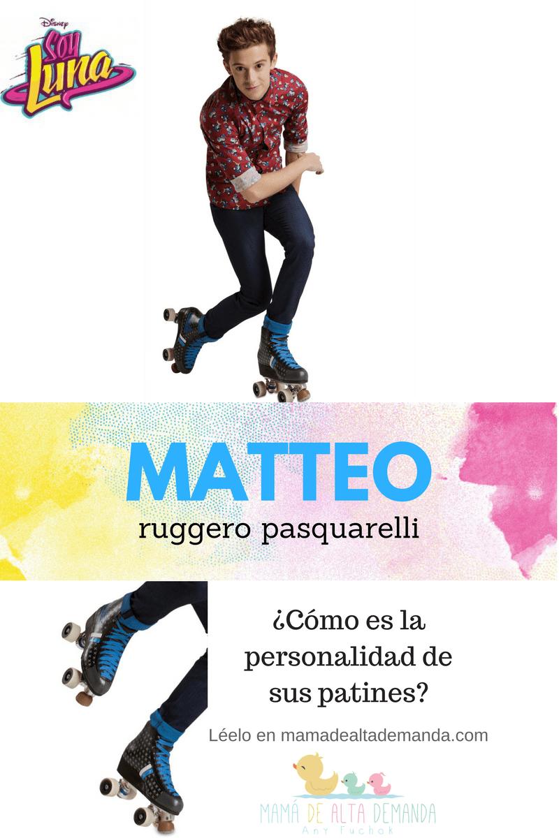 patines de matteo soy luna